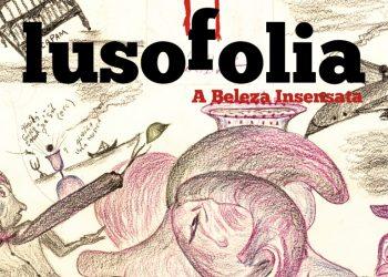 Lusofolia: A Beleza Insensata