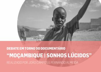 Debate em torno do documentário Moçambique. Sonhos lúcidos