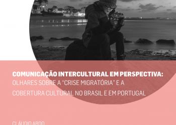 """Seminário sobre comunicação intercultural em perspectiva: olhares sobre a """"crise migratória"""" e a cobertura cultural no Brasil e em Portugal"""