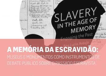 """Seminário """"A memória da escravidão: museus e monumentos como instrumentos de debate"""
